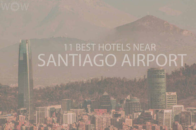 11 Best Hotels Near Santiago Airport, Chile