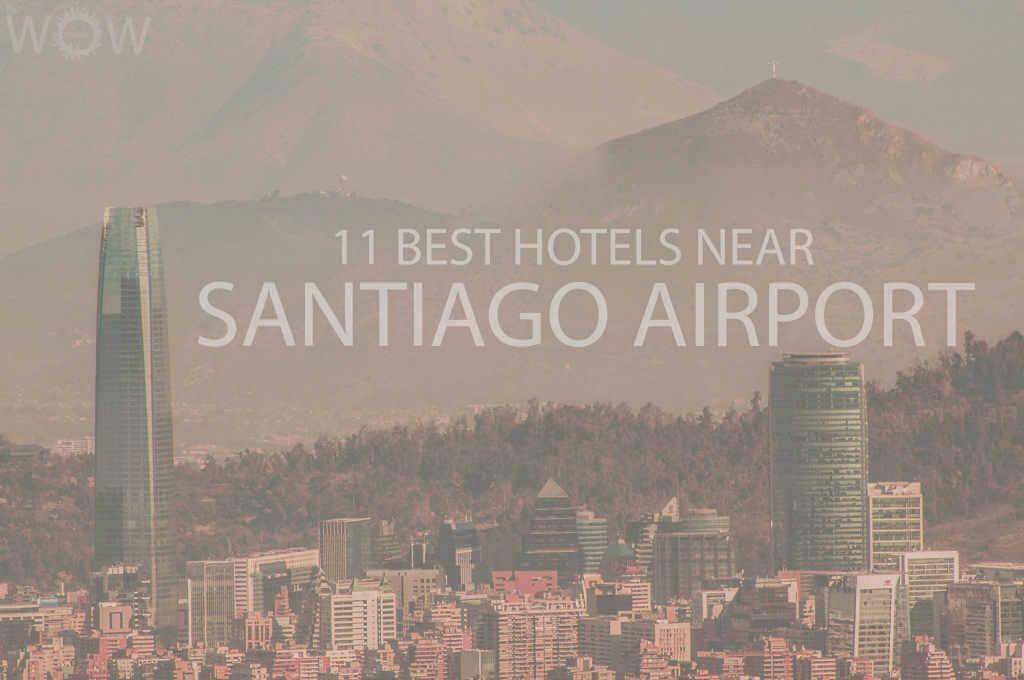 11 Best Hotels Near Santiago Airport, Chile