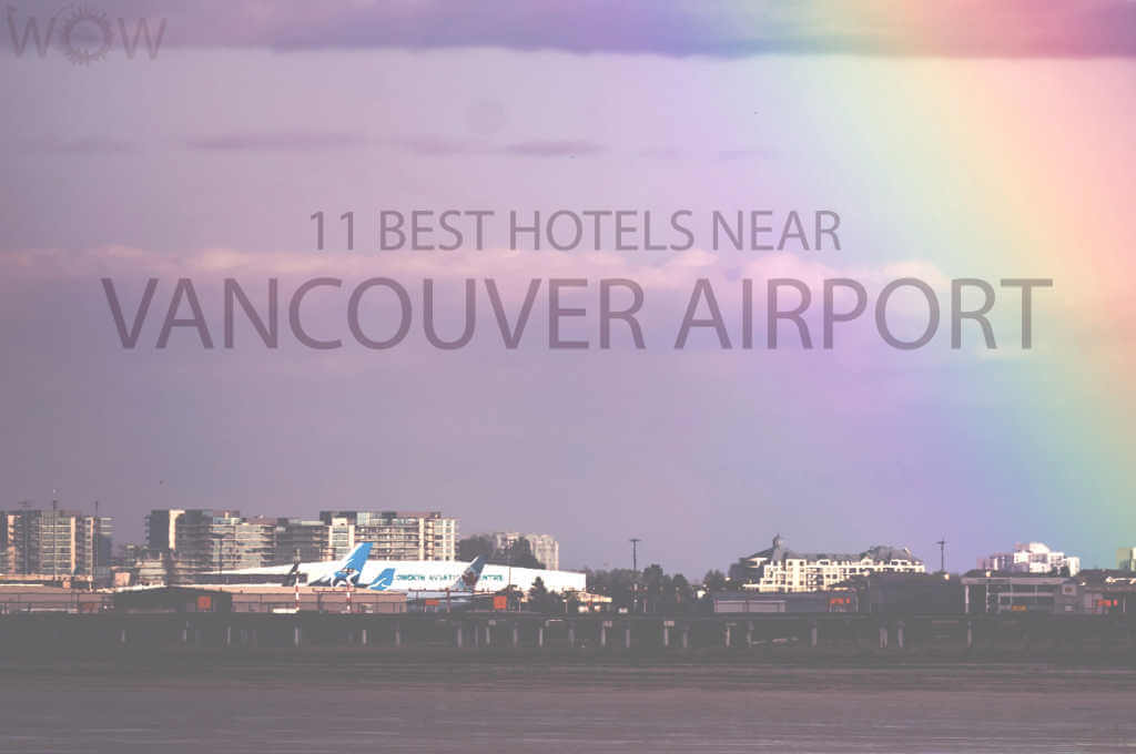 11 Best Hotels Near Vancouver Airport