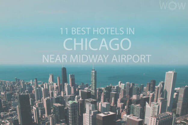 11 Best Hotels in Chicago Near Midway Airport