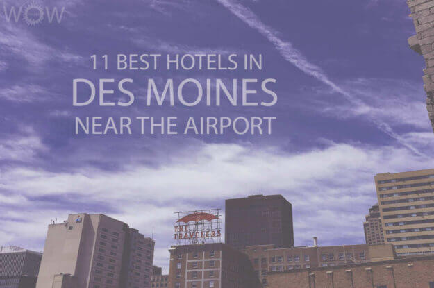 11 Best Hotels in Des Moines Near the Airport