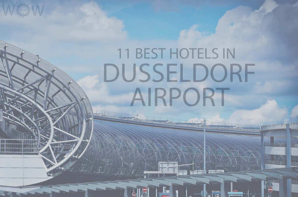 11 Best Hotels in Dusseldorf Airport