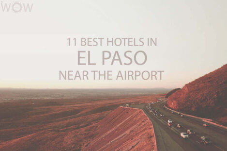 11 Best Hotels in El Paso Near the Airport