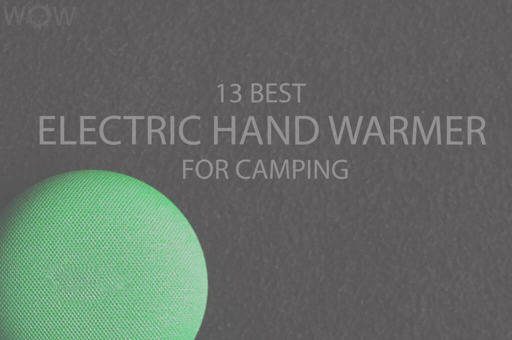 13 Best Electric Hand Warmer for Camping