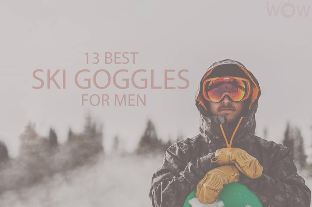 13 Best Ski Goggles For Men