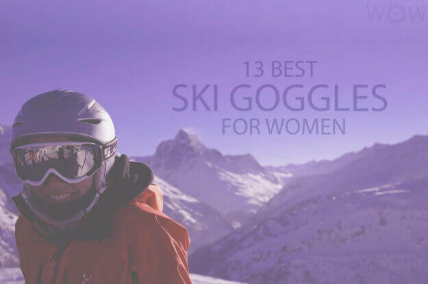 13 Best Ski Goggles for Women