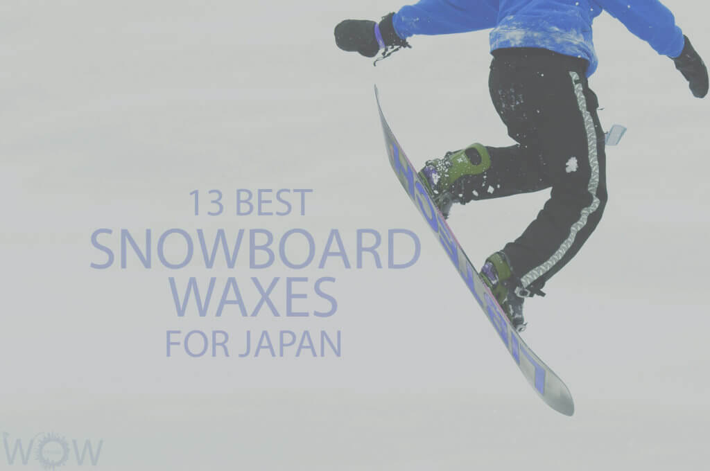 13 Best Snowboard Waxes for Japan