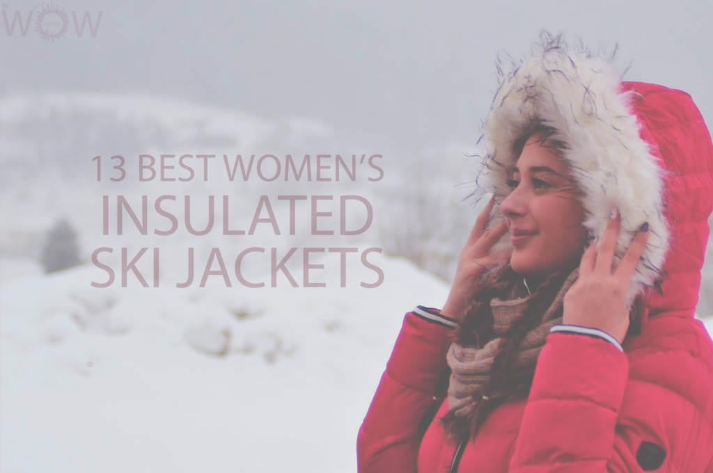 13 Best Women's Insulated Ski Jackets