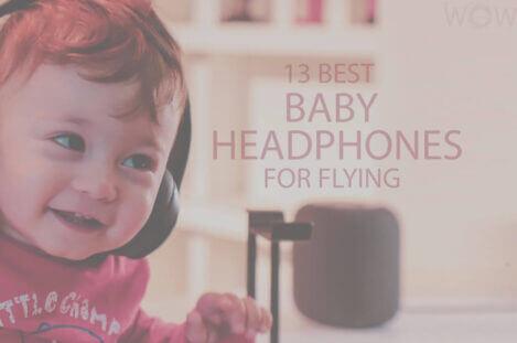 13 Best Baby Headphones for Flying