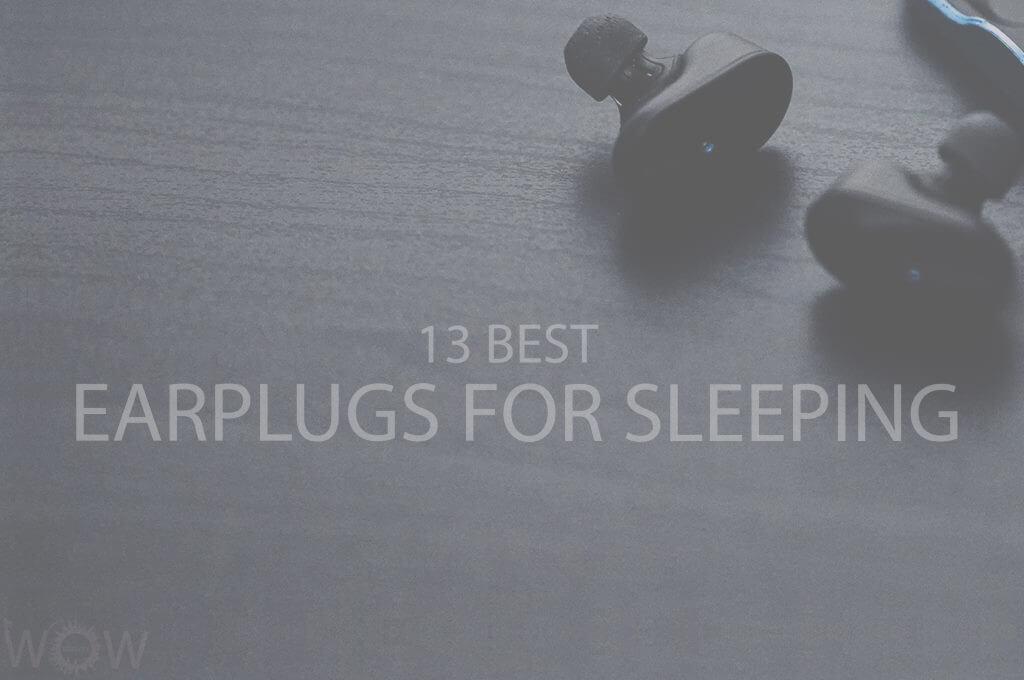 13 Best Earplugs for Sleeping