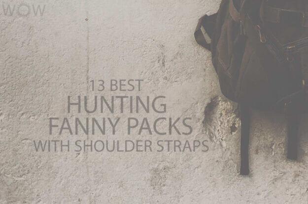 13 Best Hunting Fanny Packs with Shoulder Straps