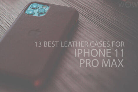 13 Best Leather Cases for iPhone 11 Pro Max