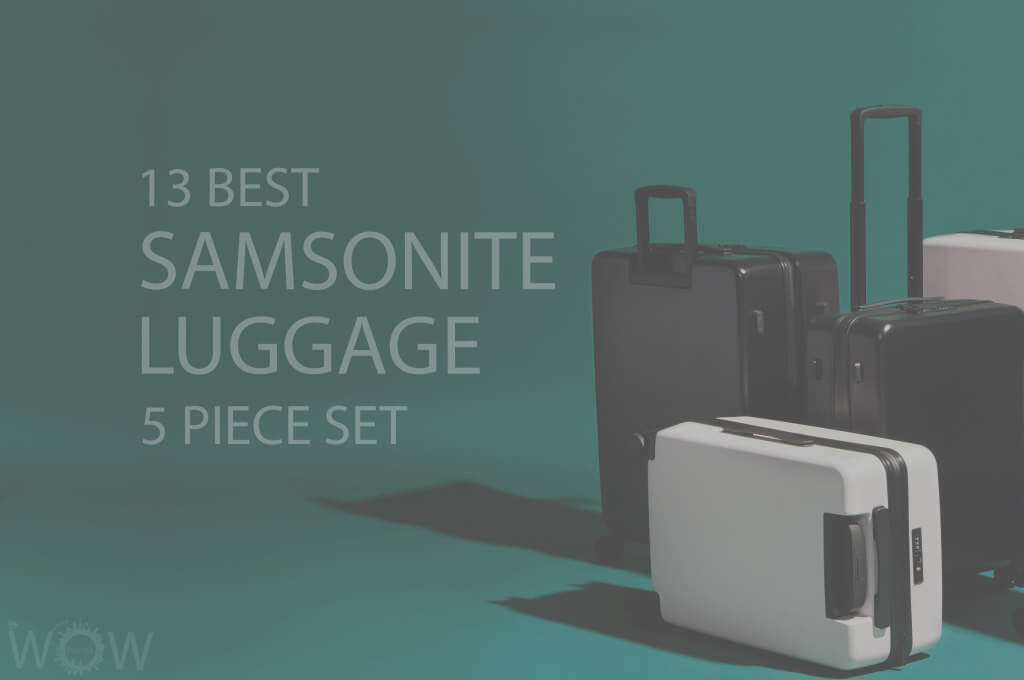 13 Best Samsonite Luggage 5 Piece Set