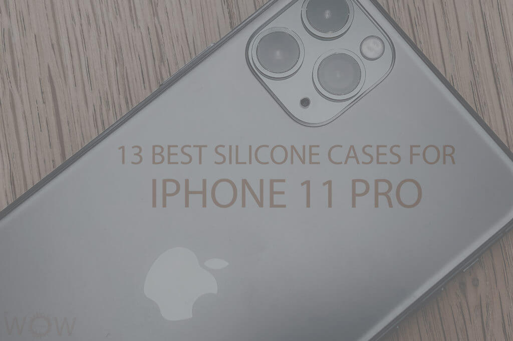 13 Best Silicone Cases for iPhone 11 Pro