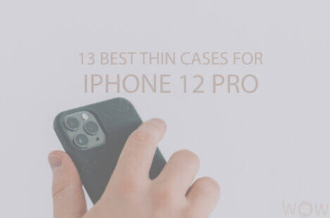 13 Best Thin Cases for iPhone 12 Pro