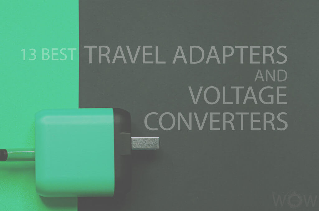 13 Best Travel Adapters and Voltage Converters