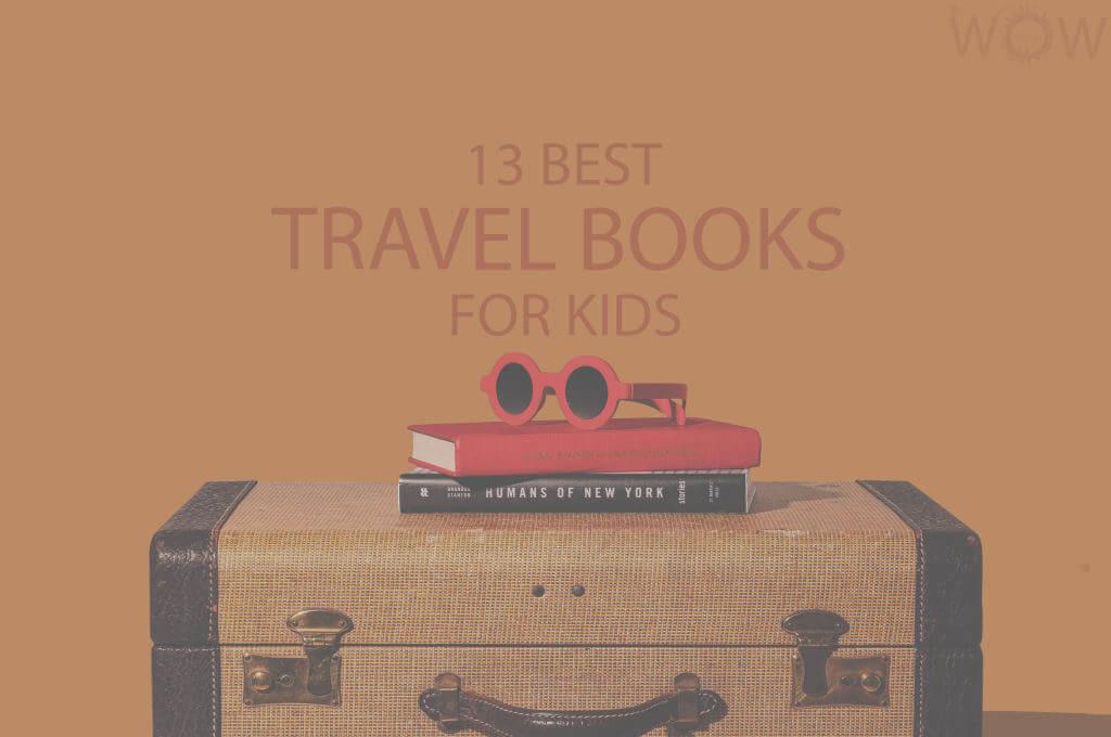 13 Best Travel Books for Kids