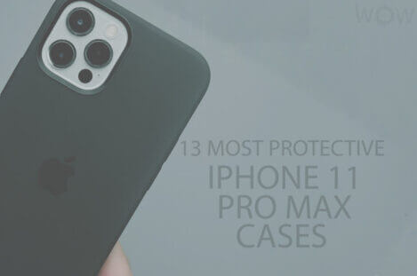 13 Most Protective iPhone 11 Pro Max Cases