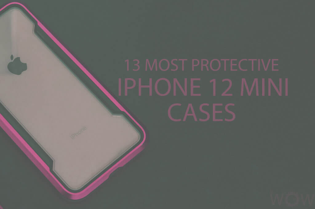 13 Most Protective iPhone 12 Mini Cases