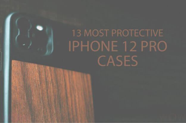 13 Most Protective iPhone 12 Pro Cases