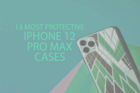 13 Most Protective iPhone 12 Pro Max Cases