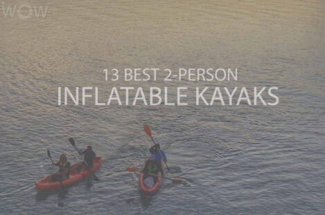 13 Best 2 Person Inflatable Kayaks