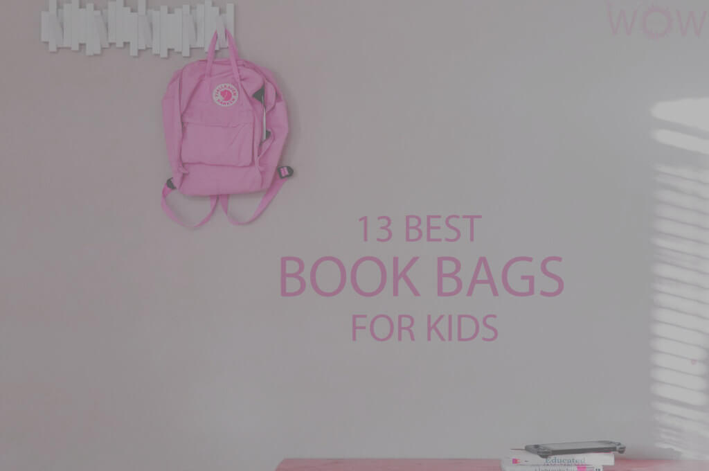 13 Best Book Bags For Kids