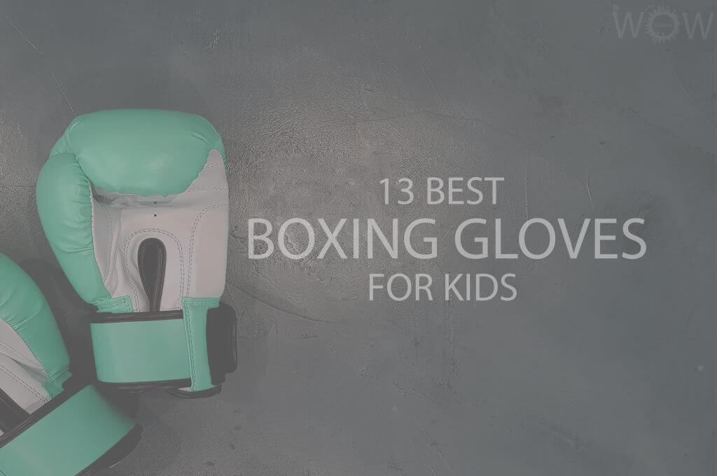 13 Best Boxing Gloves For Kids