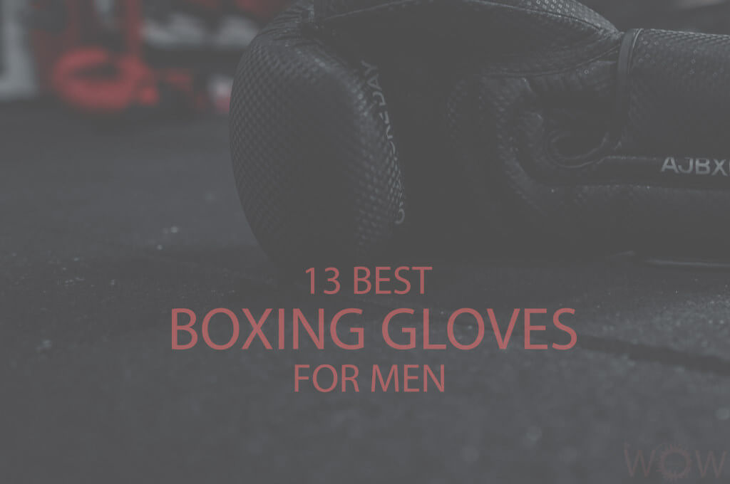 13 Best Boxing Gloves for Men