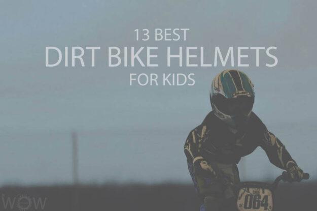 13 Best Dirt Bike Helmets for Kids