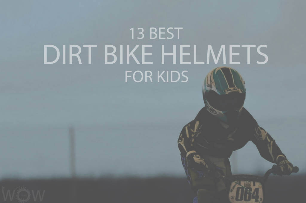 13 Best Dirt Bike Helmets for Kids