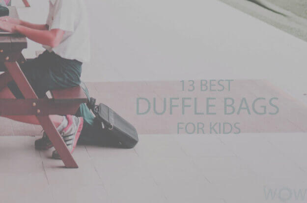 13 Best Duffle Bags For Kids