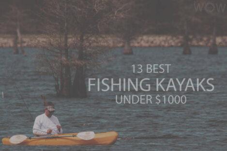 13 Best Fishing Kayaks Under $1000