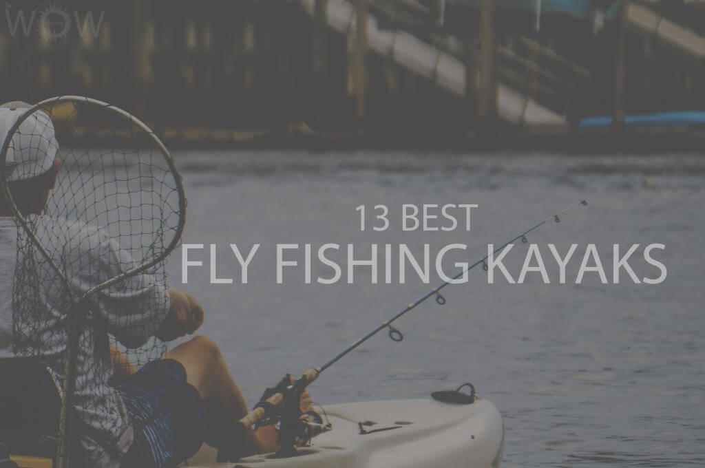13 Best Fly Fishing Kayaks