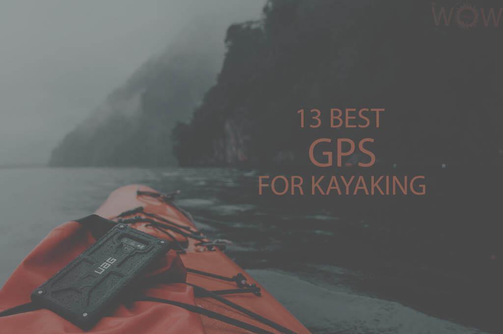 13 Best GPS for Kayaking