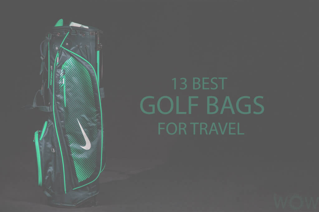 13 Best Golf Bags For Travel