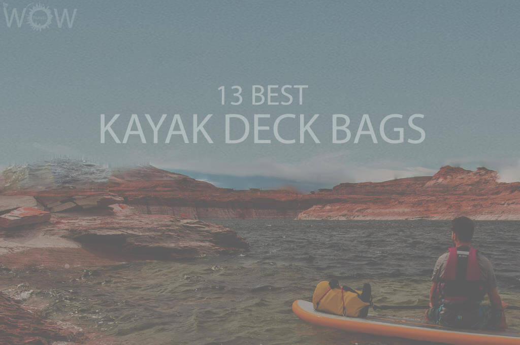13 Best Kayak Deck Bags