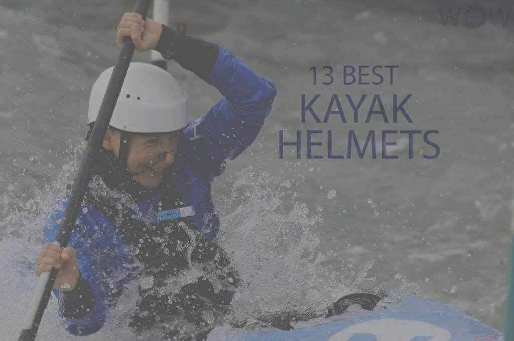 13 Best Kayak Helmets