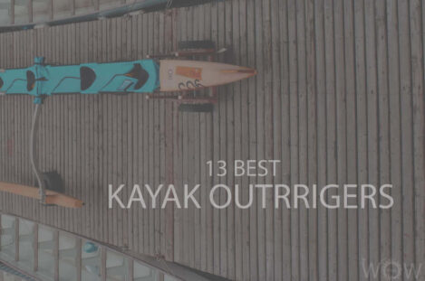13 Best Kayak Outriggers