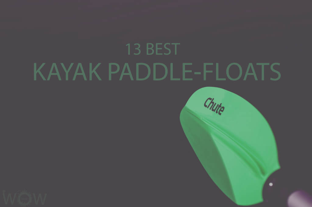 13 Best Kayak Paddle-Floats