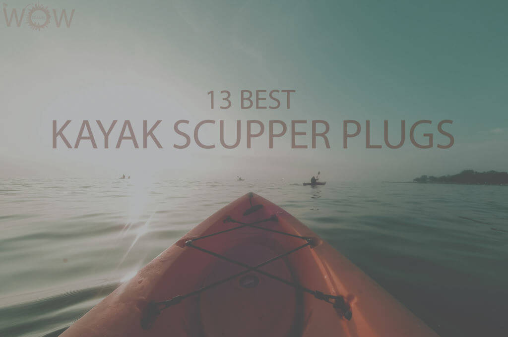 13 Best Kayak Scupper Plugs
