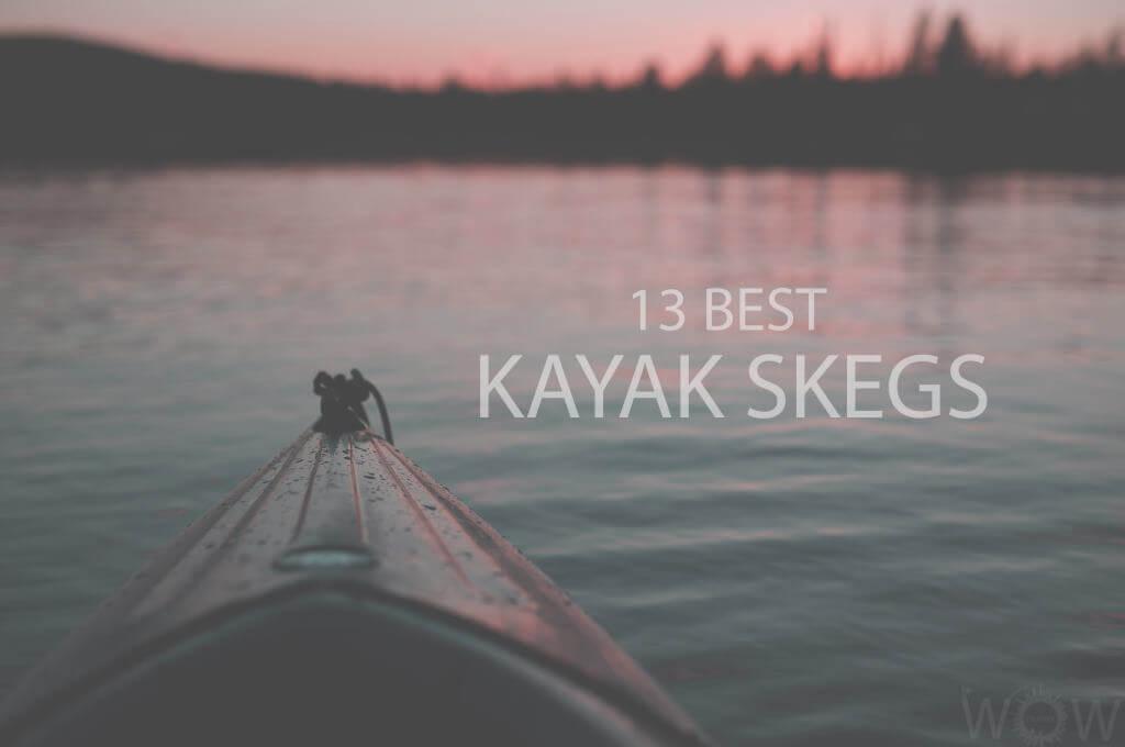 13 Best Kayak Skegs