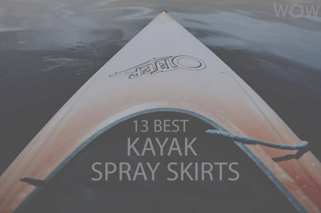 13 Best Kayak Spray Skirts