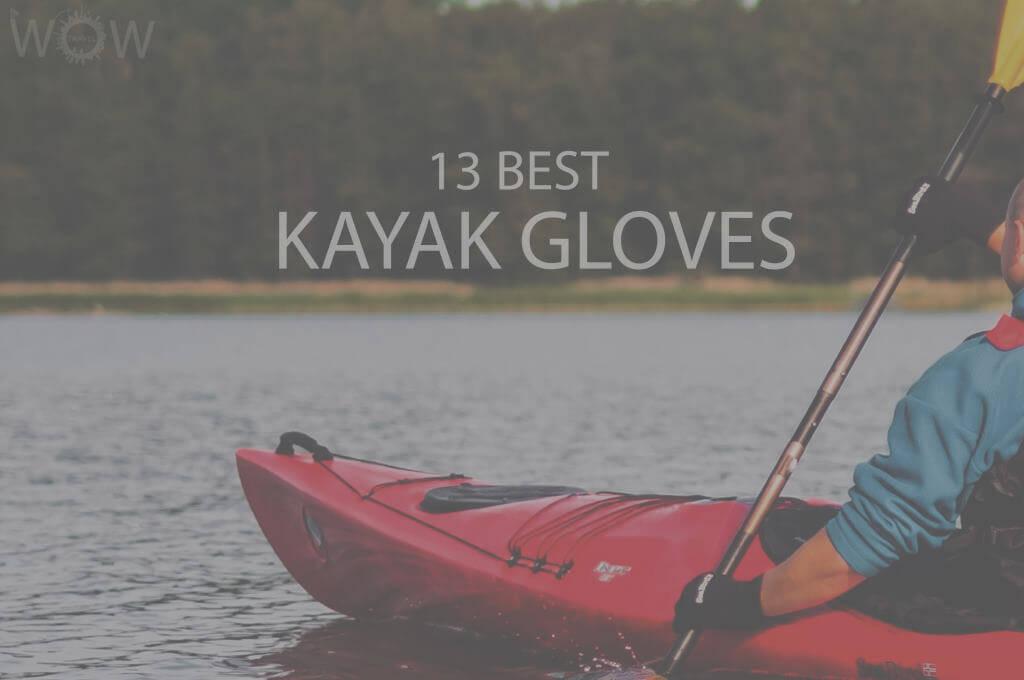 13 Best Kayaking Gloves