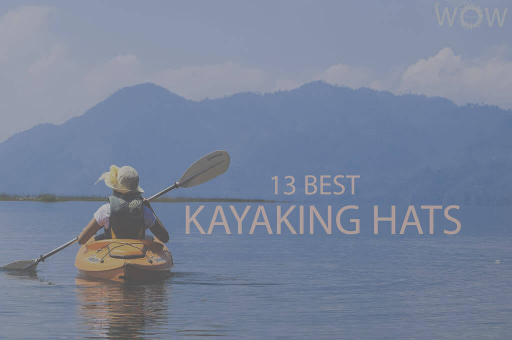 13 Best Kayaking Hats