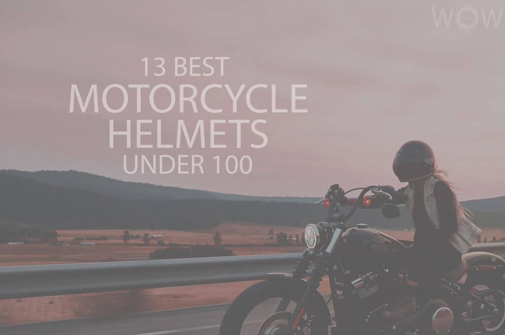 13 Best Motorcycle Helmets Under 100
