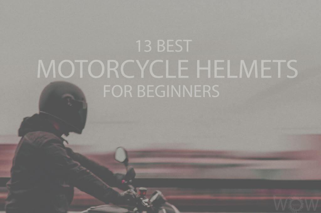 13 Best Motorcycle Helmets for Beginners