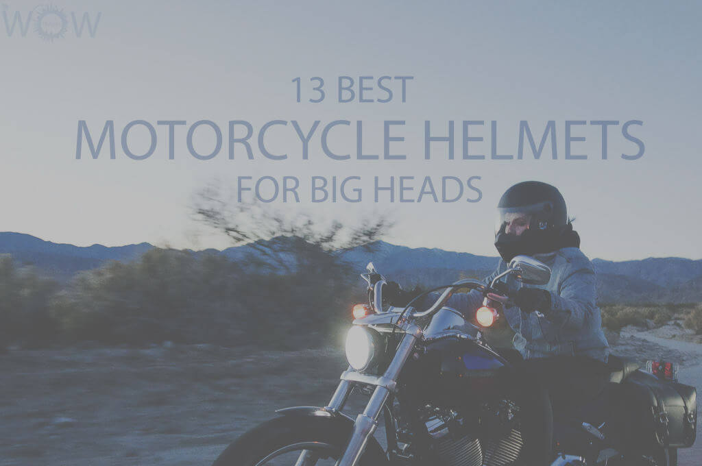 13 Best Motorcycle Helmets for Big Heads
