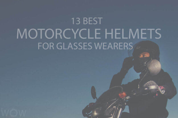 13 Best Motorcycle Helmets for Glasses Wearers