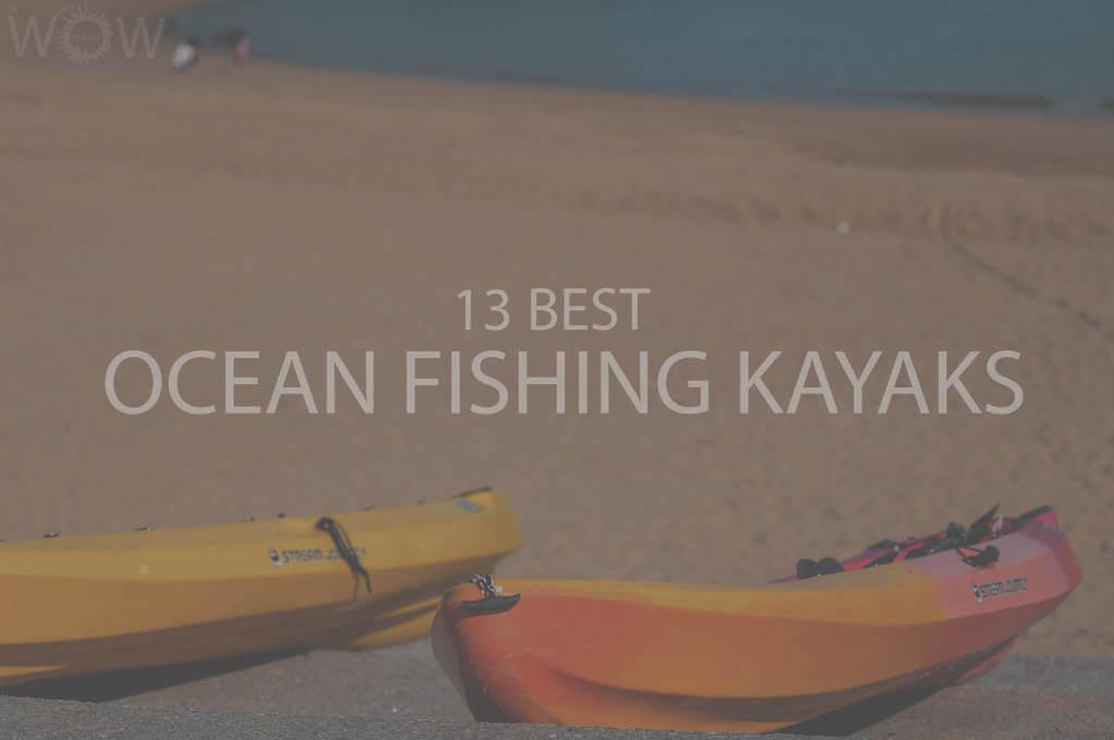 13 Best Ocean Fishing Kayaks